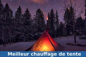 Meilleur chauffage de tente de camping guide achat et avis
