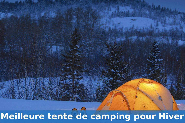 Photo of Meilleure tente de camping d'hiver