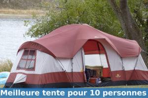 meilleure tente pour 10 personnes guide achat et avis